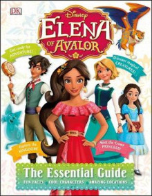 Disney Elena of Avalor: The Essential Guide av Elizabeth Dowsett (Innbundet)