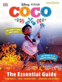 Disney Pixar Coco: The Essential Guide av DK (Innbundet)