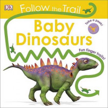 Follow the Trail: Baby Dinosaurs av DK (Pappbok)