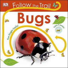 Follow the Trail: Bugs av DK (Pappbok)