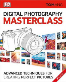 Digital Photography Masterclass, 3rd Edition av Tom Ang (Heftet)