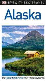 Omslag - DK Eyewitness Travel Guide: Alaska
