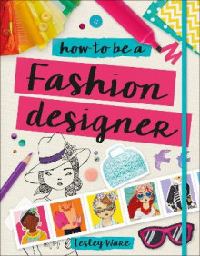 How to Be a Fashion Designer av DK (Heftet)