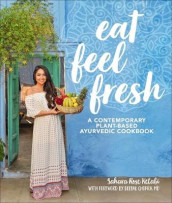 Eat Feel Fresh av Sahara Rose Ketabi (Heftet)