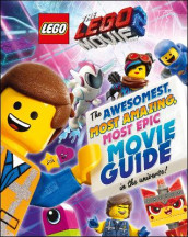 The Lego(r) Movie 2: The Awesomest, Most Amazing, Most Epic Movie Guide in the Universe! av DK og Helen Murray (Innbundet)