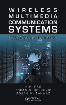 Wireless Multimedia Communication Systems av K. R. Rao, Zoran S. Bojkovic og Bojan M. Bakmaz (Innbundet)