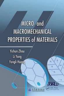 Micro- and Macromechanical Properties of Materials av Yi-Chun Zhou, Li Yang og Yongli Huang (Innbundet)