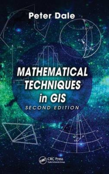 Mathematical Techniques in GIS av Peter Dale (Innbundet)