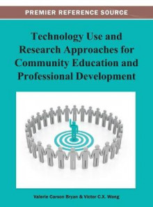 Technology Use and Research Approaches for Community Education and Professional Development av Bryan (Innbundet)