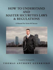 How to Understand and Master Securities Laws & Regulations av Thomas Anthony Guerriero (Heftet)