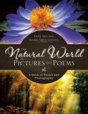The Natural World in Pictures and Poems av Dane Ann and Ingrid Smith-Johnsen (Heftet)