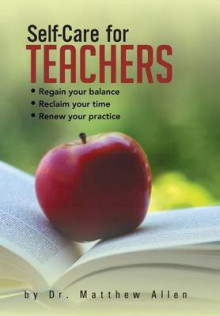 Self-Care for Teachers av Matthew Allen og Dr Matthew Allen (Innbundet)