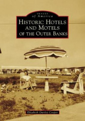 Historic Hotels and Motels of the Outer Banks av Elizabeth Ownley Cooper (Heftet)
