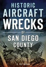Omslag - Historic Aircraft Wrecks of San Diego County