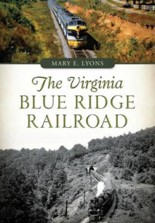 The Virginia Blue Ridge Railroad av Mary E Lyons (Heftet)