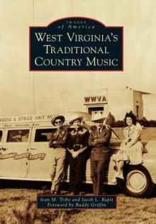 West Virginia's Traditional Country Music av Ivan M Tribe og Jacob L Bapst (Heftet)