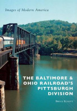 Omslag - The Baltimore & Ohio Railroad's Pittsburgh Division