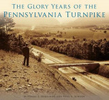 Omslag - The Glory Years of the Pennsylvania Turnpike