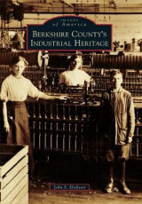 Omslag - Berkshire County's Industrial Heritage