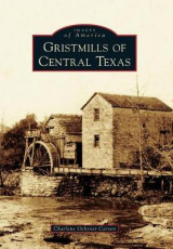 Omslag - Gristmills of Central Texas