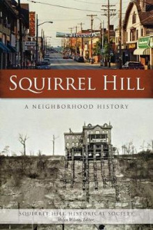 Squirrel Hill av Squirrel Hill Historical Society, Helen Wilson og Editor (Heftet)