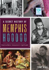 Omslag - A Secret History of Memphis Hoodoo