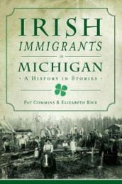 Irish Immigrants in Michigan av Pat Commins og Elizabeth Rice (Heftet)