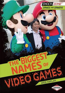 The Biggest Names of Video Games av Arie Kaplan (Innbundet)