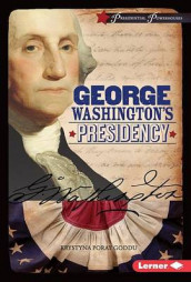 George Washington's Presidency av Krystyna Poray Goddu (Innbundet)