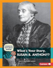 What's Your Story, Susan B. Anthony? av Krystyna Poray Goddu (Innbundet)