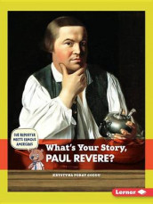 What's Your Story, Paul Revere? av Krystyna Poray Goddu (Heftet)