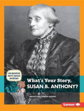 What's Your Story, Susan B. Anthony? av Krystyna Poray Goddu (Heftet)