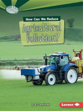 How Can We Reduce Agricultural Pollution av Candice Ransom (Heftet)
