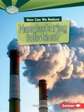 How Can We Reduce Manufacturing Pollution av Candice Ransom (Heftet)