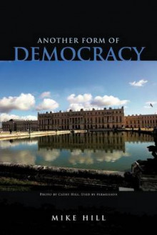 Another Form of Democracy av Mike Hill (Heftet)