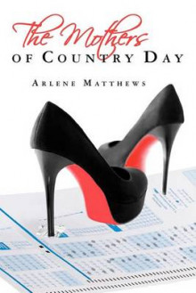 The Mothers of Country Day av Arlene Matthews (Heftet)