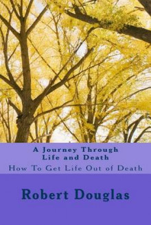 A Journey Through Life and Death av Robert Douglas (Heftet)