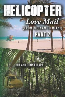 Helicopter Love Mail Part 2 av Bill Clark og Donna Clark (Heftet)