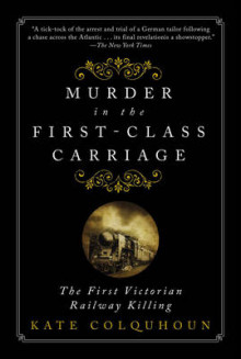 Murder in the First-Class Carriage av Kate Colquhoun (Heftet)
