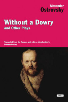 Without a Dowry and Other Plays av Alexander Ostrovsky (Heftet)