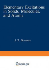 Elementary Excitations in Solids, Molecules, and Atoms av T. C. Collins, Jozef T. Devreese og A. B. Kunz (Heftet)