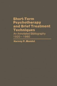 Short-Term Psychotherapy and Brief Treatment Techniques av Harvey P. Mandel (Heftet)