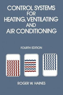 Control Systems for Heating, Ventilating and Air Conditioning av R. Haines (Heftet)