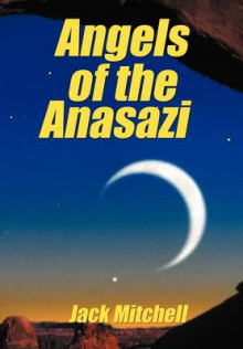 Angels of the Anasazi av Jack Mitchell (Innbundet)