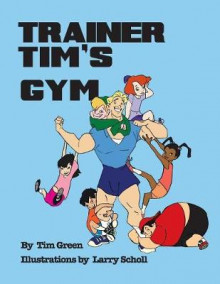 Trainer Tim's Gym av Tim Green (Heftet)