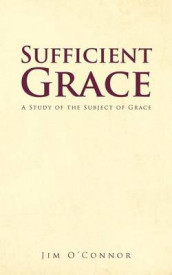 Sufficient Grace av Jim O'Connor (Heftet)