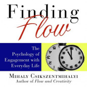 Finding Flow: The Psychology of Engagement with Everyday Life av Mihaly Csikszentmihalyi (Lydbok-CD)