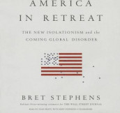 America in Retreat av Bret Stephens (Lydbok-CD)