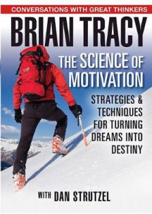 The Science of Motivation av Brian Tracy (Innbundet)