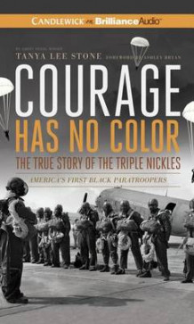 Courage Has No Color True Story of the Triple Nickles av Tanya Lee Stone (Lydbok-CD)